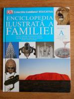Enciclopedia ilustrata a familiei (volumul 1)