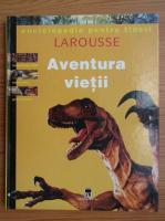 Enciclopedia pentru tineri, Larousse. Aventura vietii