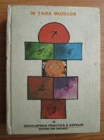 Anticariat: Enciclopedia practica a copiilor. In Tara Muzelor (volumul 4)
