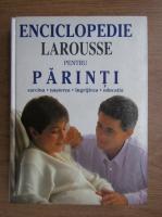 Enciclopedie Larousse pentru parinti