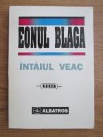 Eonul Blaga, intaiul veac (culegere de lucrari dedicata Centenarului Lucian Blaga)