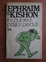Anticariat: Ephraim Kishon - In cautarea pasilor pierduti