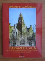 Anticariat: Epifanie Cozarescu - Paramedicala. Proza scurta paramedicala si de alte origini cu nuanta literar istorica
