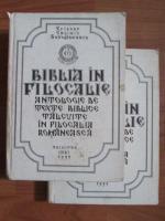 Episcop Calinic Botosaneanul - Biblia in Filocalie. Antologie de texte biblice talcuite in Filocalia romaneasca (2 volume)