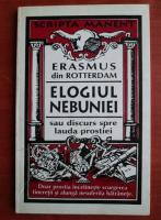 Anticariat: Erasmus din Rotterdam - Elogiul nebuniei sau discurs spre lauda prostiei