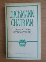 Anticariat: Erckmann Chatrian - Doamna Tereza. Jupan Gaspard Fix