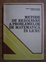 Anticariat: Eremia Georgescu Buzau, Eugen Onofras - Metode de rezolvare a problemelor de matematica in liceu