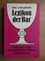 Anticariat: Eric Bolsmann - Lexikon der Bar