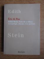 Anticariat: Eric de Rus - Edith Stein, arta de a educa. Antropologie, educatie, viata spirituala