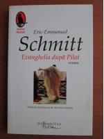 Anticariat: Eric Emmanuel Schmitt - Evanghelia dupa Pilat