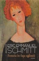 Anticariat: Eric Emmanuel Schmitt - Femeia in fata oglinzii