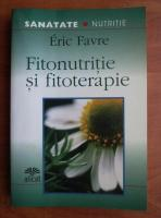 Anticariat: Eric Favre - Fitonutritie si fitoterapie