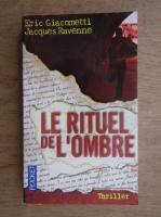 Eric Giacometti, Jacques Ravenne - Le rituel de l'ombre
