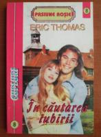 Anticariat: Eric Thomas - In cautarea iubirii