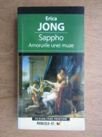 Erica Jong - Sappho, amorurile unei muze