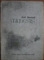 Erich Auerbach - Mimesis. Reprezentarea realitatii in literatura occidentala
