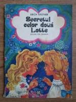 Erich Kastner - Secretul celor doua Lotte (ilustratii de Octavian Taralunga)