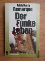 Anticariat: Erich Maria Remarque - Der Funke Leben
