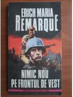 Erich Maria Remarque - Nimic nou pe frontul de vest