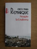 Anticariat: Erich Maria Remarque - Noaptea la Lisabona