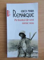 Erich Maria Remarque - Pe frontul de vest nimic nou (Top 10+)
