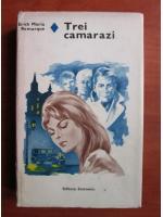 Erich Maria Remarque - Trei camarazi