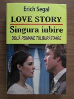 Erich Segal - Love story. Singura iubire