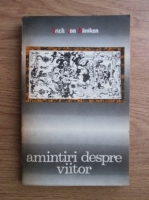 Anticariat: Erich von Daniken - Amintiri despre viitor. Enigme nedezlegate ale trecutului