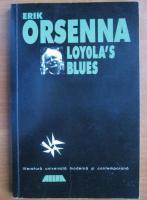 Anticariat: Erik Orsenna - Loyola`s blues