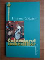 Ermanno Cavazzoni - Calendarul imbecililor