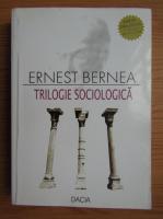 Anticariat: Ernest Bernea - Trilogie sociologica