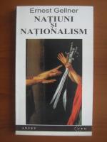 Ernest Gellner - Natiuni si nationalism