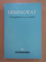 Ernest Hemingway - Castigatorul nu ia nimic (nuvele)