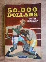 Anticariat: Ernest Hemingway - Cinquante mille dollars