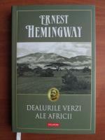 Ernest Hemingway - Dealurile verzi ale Africii