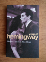 Ernest Hemingway - Fiesta. The sun also rises
