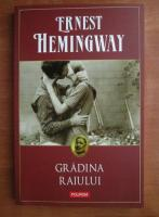 Anticariat: Ernest Hemingway - Gradina raiului