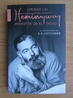 Ernest Hemingway - Iubirile lui Hemingway povestite de el insusi