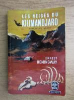 Ernest Hemingway - Les neiges du Kilimandjaro