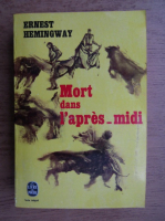 Anticariat: Ernest Hemingway - Mort dans l'apres-midi