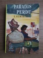 Ernest Hemingway - Paradis perdu