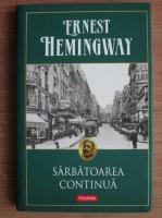 Ernest Hemingway - Sarbatoarea continua