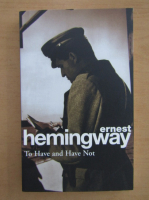 Ernest Hemingway - To Have and Have Not