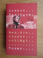 Ernest Hemingway - Wem die Stunde schlagt