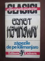 Ernest Hemingway - Zapezile de pe Kilimanjaro