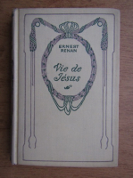 Anticariat: Ernest Renan - Vie de Jesus (1934)