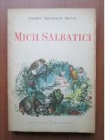 Anticariat: Ernest Thompson Seton - Micii salbatici