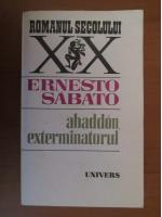 Anticariat: Ernesto Sabato - Abaddon, exterminatorul