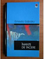 Anticariat: Ernesto Sabato - Inainte de tacere