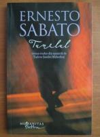 Ernesto Sabato - Tunelul (editura Humanitas, 2012)